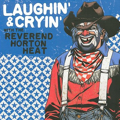 The Reverend Horton Heat - Laughin' And Cryin' With The Reverend Horton Heat - CD