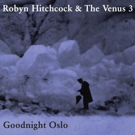 Robyn Hitchcock - Goodnight Oslo - Bundle
