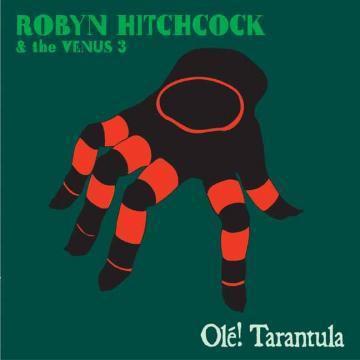 Robyn Hitchcock - Ole! Tarantula