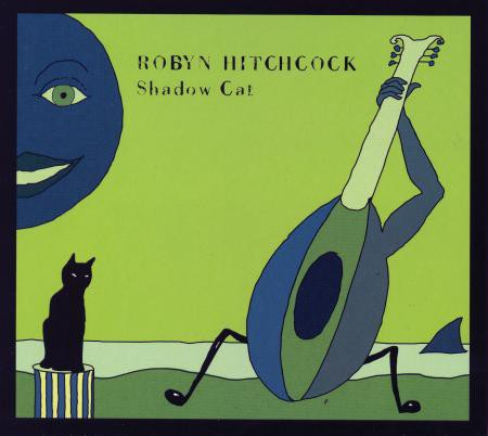 Robyn Hitchcock - Shadow Cat