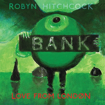 Robyn Hitchcock - Love From London - CD