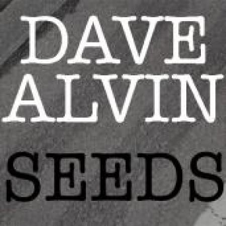Dave Alvin - Seeds - DIGITAL