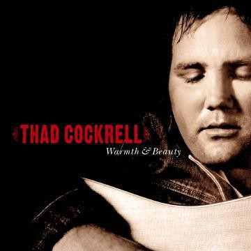 Thad Cockrell - Warmth & Beauty