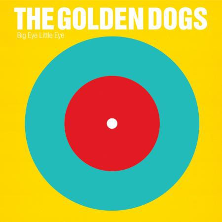 The Golden Dogs - Big Eye Little Eye