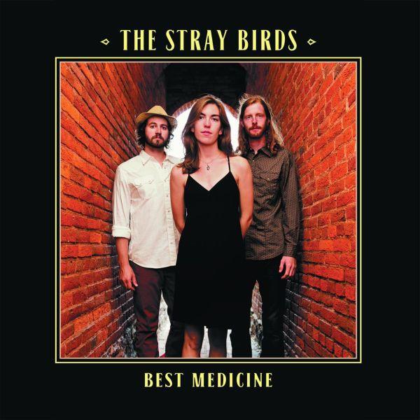 The Stray Birds - Best Medicine - Digital Mp3 Album