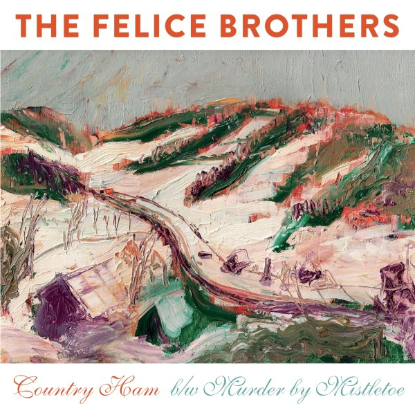 The Felice Brothers - Country Ham - 45 (PRE-ORDER)