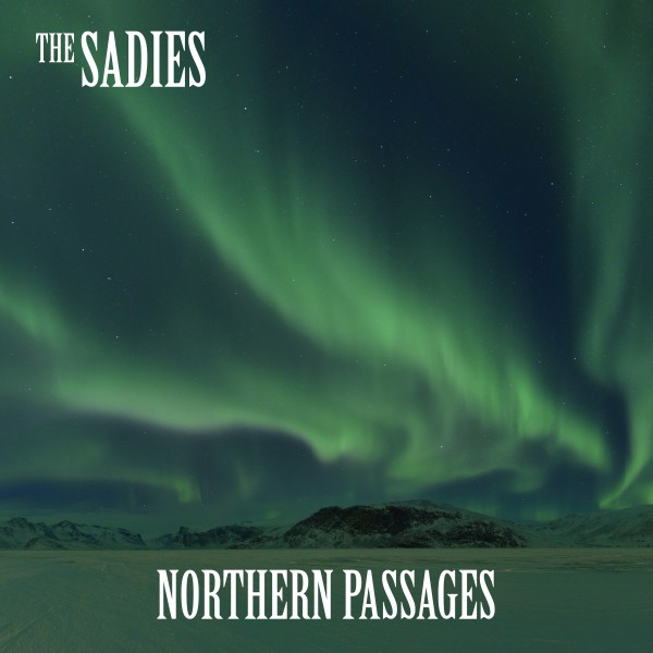The Sadies - Northern Passages