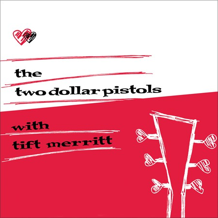 Two Dollar Pistols with Tift Merritt - Two Dollar Pistols with Tift Merritt