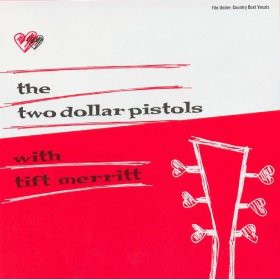 Two Dollar Pistols with Tift Merritt - Two Dollar Pistols with Tift Merritt - Digital