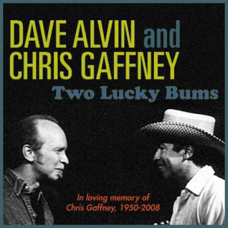 Dave Alvin - Two Lucky Bums (Memorial Edition) - DIGITAL