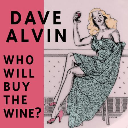 Dave Alvin - Who Will Buy The Wine? - DIGITAL