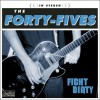 The Forty-Fives - Fight Dirty