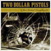 Two Dollar Pistols - You Ruined Everything
