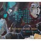 Cheyenne Mize - We Don't Need - LP