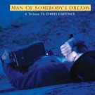 Dave Alvin & Various Artists  - Chris Gaffney Tribute: The Man of Somebody's Dreams