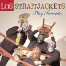 Los Straitjackets - Los Straitjackets Play Favorites