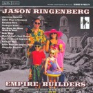 Jason Ringenberg - Empire Builders