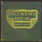 Robby Grant - Unleavened Bread