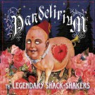 Legendary Shack*Shakers - Pandelirium