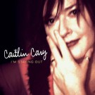Caitlin Cary - I'm Staying Out