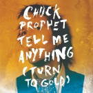 """Chuck Prophet - Tell Me Anything (Turn To Gold) b/w Fast Kid - 7"""""""