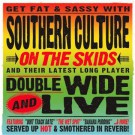 Southern Culture on the Skids - Doublewide and Live Deluxe Edition