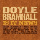 Doyle Bramhall - Is It News?
