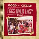 Eggs Over Easy - Good n Cheap: The Eggs Over Easy Story - 3xLP