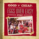 Eggs Over Easy - Good n Cheap: The Eggs Over Easy Story - PRE-ORDER (6/24)