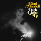 Eleni Mandell - Dark Lights Up