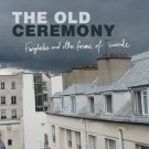The Old Ceremony - Fairytales and Other Forms of Suicide