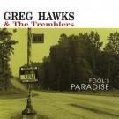 Greg Hawks & The Tremblers - Fool's Paradise