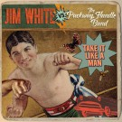Jim White vs The Packway Handle Band - Take It Like A Man - LP