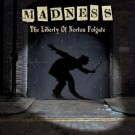 Madness - The Liberty of Norton Folgate - Bundle