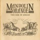 Mandolin Orange - This Side of Jordan