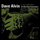 Dave Alvin - On My Way Downtown - DIGITAL