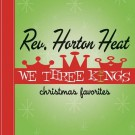 The Reverend Horton Heat - We Three Kings - CD