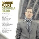 Robbie Fulks - Georgia Hard