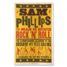 Sam Phillips - Sam Phillips: The Man Who Invented Rock 'n' Roll - Hatch Show Print