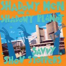Shadowy Men On A Shadowy Planet - Savvy Show Stoppers - PRE-ORDER (9/16)