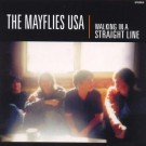 The Mayflies USA - Walking In A Straight Line