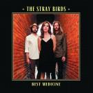 The Stray Birds - Best Medicine