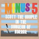 The Minus 5 - Scott The Hoople In The Dungeon Of Horror - Digital Album