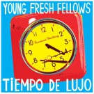 Young Fresh Fellows - Tiempo de Lujo - LP