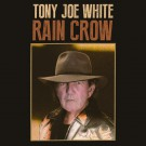 Tony Joe White - Rain Crow - PRE-ORDER (5/27)