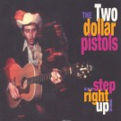 Two Dollar Pistols - Step Right Up