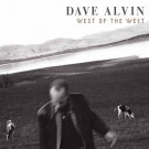Dave Alvin - West of the West - Bundle